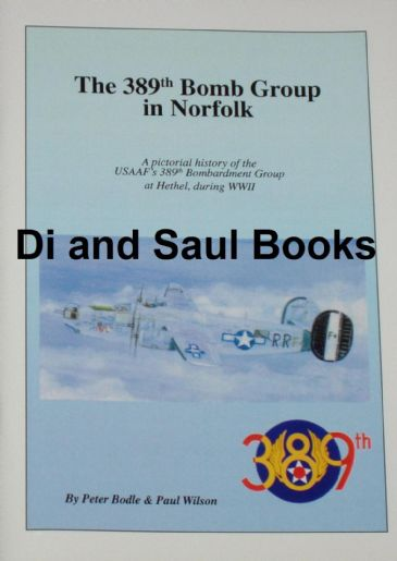 The 389th Bomb Group in Norfolk, by Peter Bodle and Paul Wilson